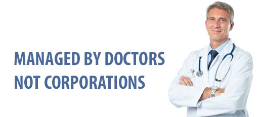 Managed by Doctors not Corporations